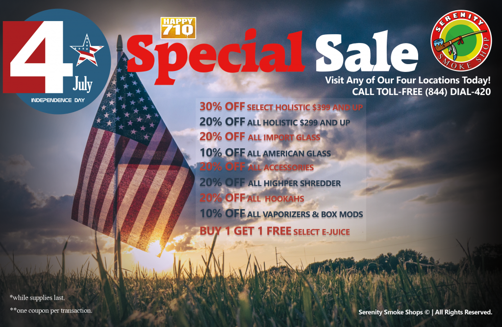 4th of July and Happy 7/10 Special Sale in Serenity Smoke Shops